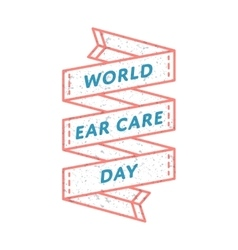 World Ear Care day greeting emblem vector