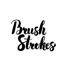Brush Strokes Handwritten Calligraphy vector image vector image