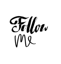 follow me lettering handwritten brush inscription vector image