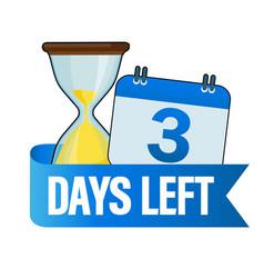 3 days left sandglasses with calendar icon vector