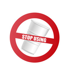 plastic cup with red prohibition sign and text vector image