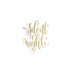 silent night golden hand lettering winter holidays vector image