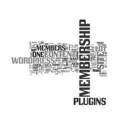 Wordpress membership site plugins not just for vector