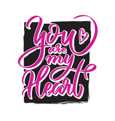 you are my heart writing - valentine lettering vector image