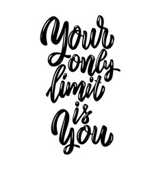 your only limit is you lettering phrase on light vector image
