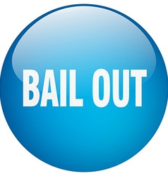 bail out blue round gel isolated push button vector image