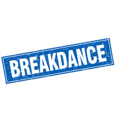 Breakdance blue square grunge stamp on white vector