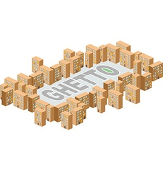 Ghetto district building in form letters vector