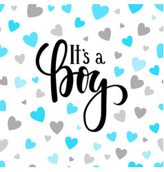 it s a boy hand drawn calligraphy and brush pen vector image