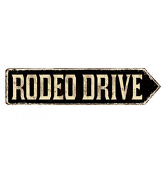 rodeo drive vintage rusty metal sign vector image