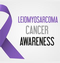 world leiomyosarcoma cancer day awareness poster vector image