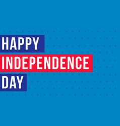 Happy independence day banner style vector