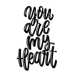 you are my heart lettering phrase on white vector image