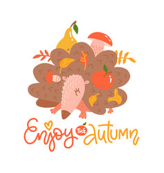 autumn calligraphy card with cute hedgehog enjoy vector image