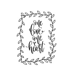one love one heart - hand lettering inscription to vector image