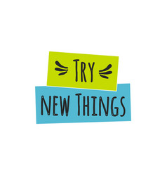Try new things quote lettering vector