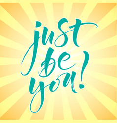just be you inspirational quote vector image