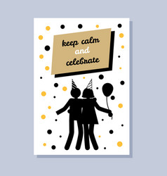 Keep calm celebrate poster happy couple silhouette vector