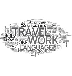 work and travel text word cloud concept vector image vector image
