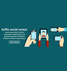 selfie social avatar banner horizontal concept vector image vector image