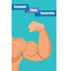 Stronger Than Yesterday vector image