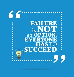Inspirational motivational quote Failure is not an vector