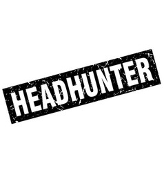Square grunge black headhunter stamp vector