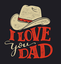 i love you dad fathers day vector image