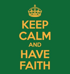 Keep calm and have faith poster quote vector