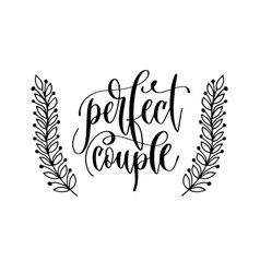 perfect couple - hand lettering inscription to vector image