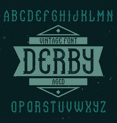 Vintage label font named derby vector