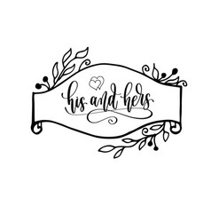 His and hers - hand lettering inscription to vector