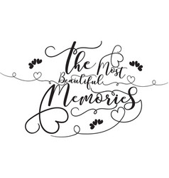 Most beautiful memories vector