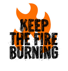 Typography slogan tee print design keep the fire vector