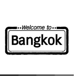 Welcome to bangkok city design vector