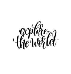 Explore the world hand written lettering vector