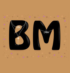 Be mine black letters with pearl collars and texts vector