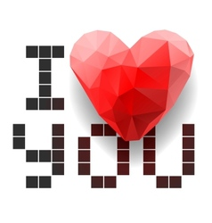 Pixel card I Love You with polygonal heart vector image