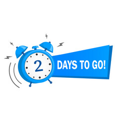 Two days to go stock on white vector