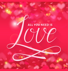 all you need is love lettering card vector image