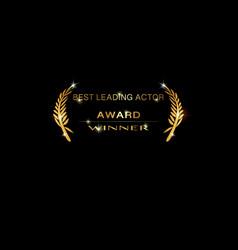 gold best leading actor awards winner sign vector image