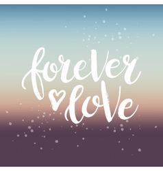 Hand drawn phrase Forever love vector image