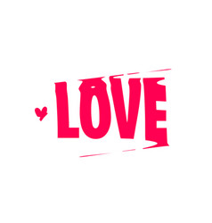 love banner poster and sticker concept vector image