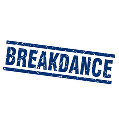 Square grunge blue breakdance stamp vector