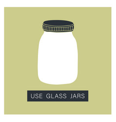 use glass jar zero waste concept vector image