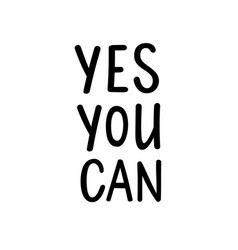 Yes you can motivational lettering poster vector