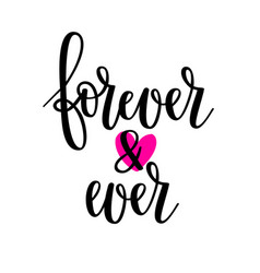 forever and ever wedding calligraphy beauty and vector image
