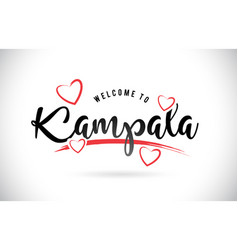 Kampala welcome to word text with handwritten vector