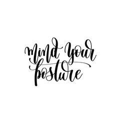 Mind your posture hand written lettering vector