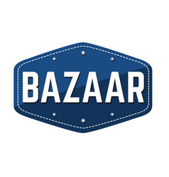 Bazaar label or sticker vector